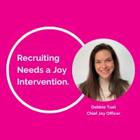 Copy of Recruiting Needs a Joy Intervention. (3)