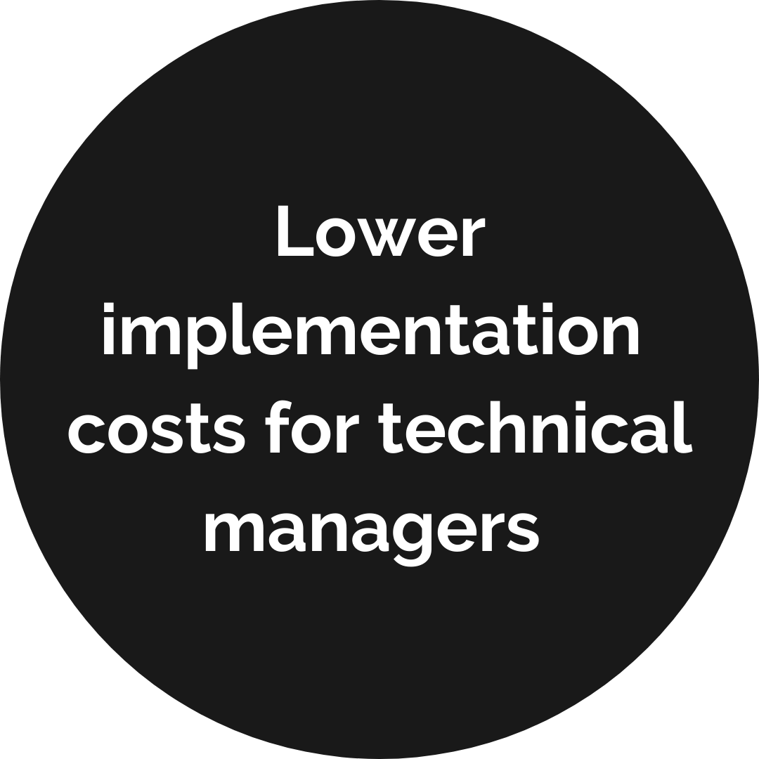 Lower implementation costs for technical managers